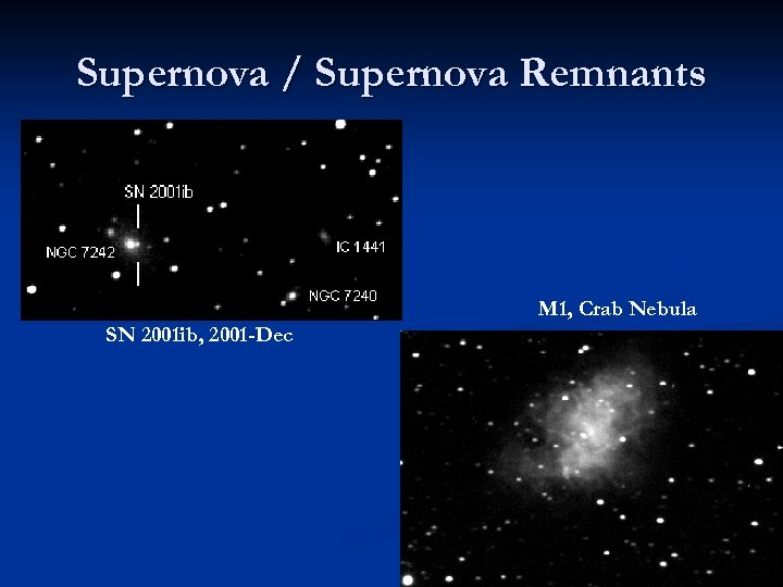 Supernova / Supernova Remnants M 1, Crab Nebula SN 2001 ib, 2001 -Dec