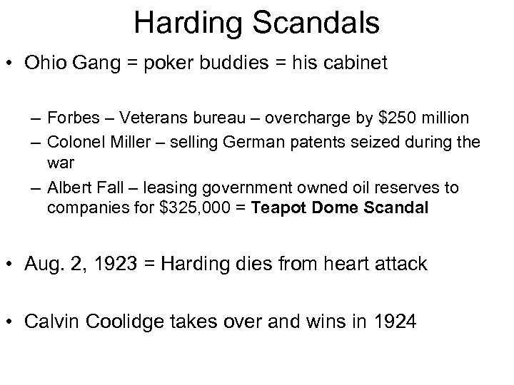 Harding Scandals • Ohio Gang = poker buddies = his cabinet – Forbes –