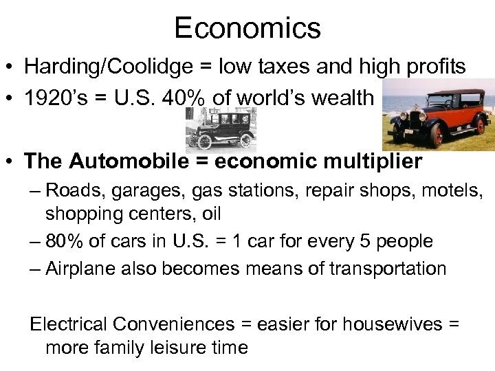 Economics • Harding/Coolidge = low taxes and high profits • 1920's = U. S.