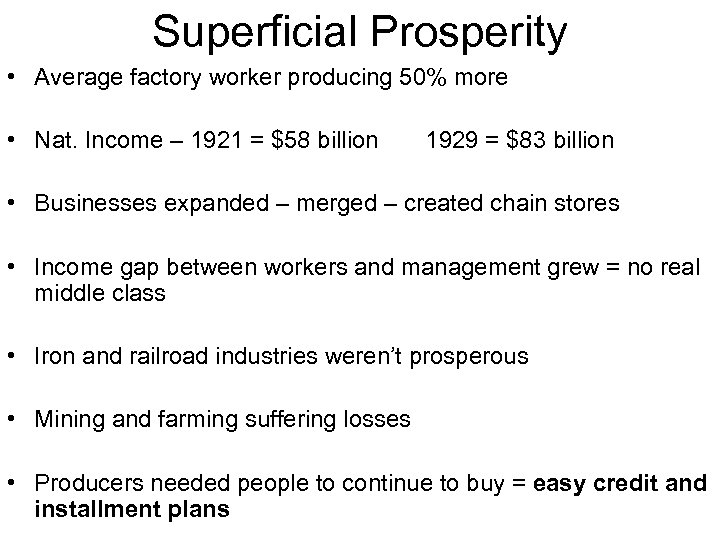 Superficial Prosperity • Average factory worker producing 50% more • Nat. Income – 1921