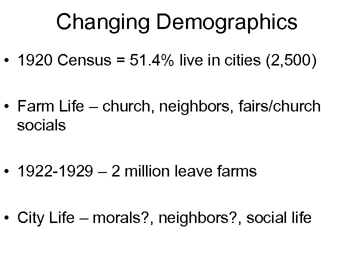 Changing Demographics • 1920 Census = 51. 4% live in cities (2, 500) •