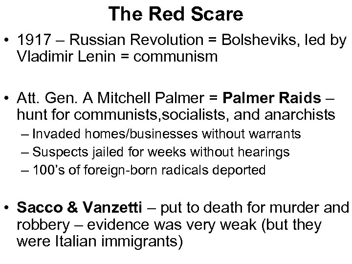 The Red Scare • 1917 – Russian Revolution = Bolsheviks, led by Vladimir Lenin