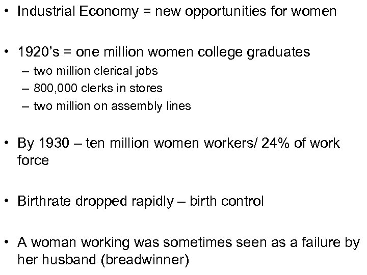 • Industrial Economy = new opportunities for women • 1920's = one million
