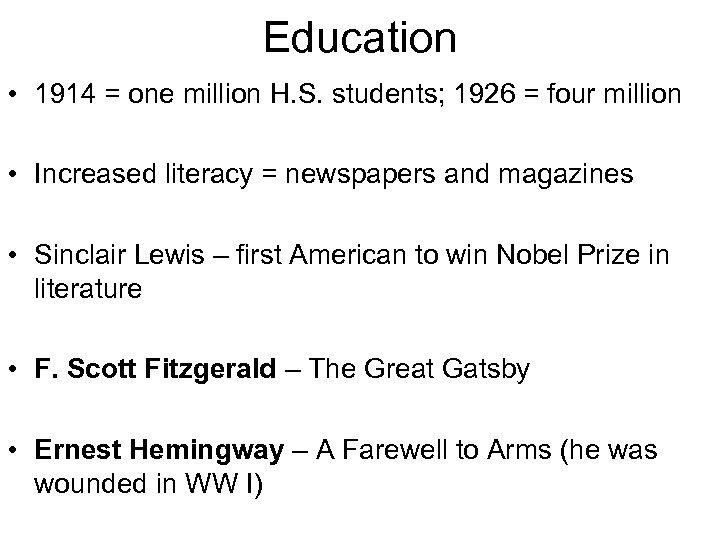 Education • 1914 = one million H. S. students; 1926 = four million •