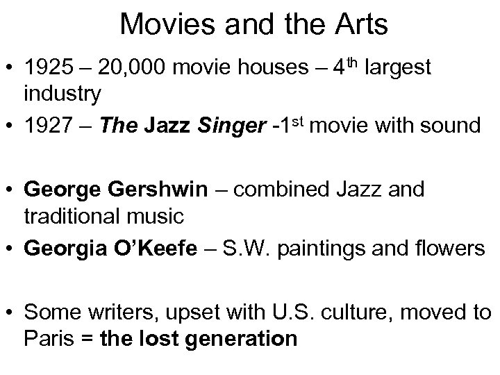 Movies and the Arts • 1925 – 20, 000 movie houses – 4 th