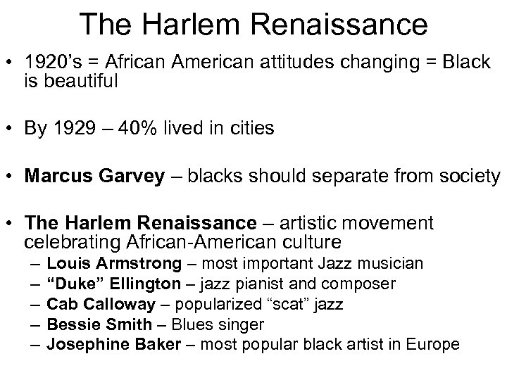 The Harlem Renaissance • 1920's = African American attitudes changing = Black is beautiful
