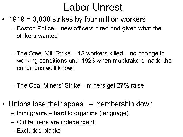 Labor Unrest • 1919 = 3, 000 strikes by four million workers – Boston