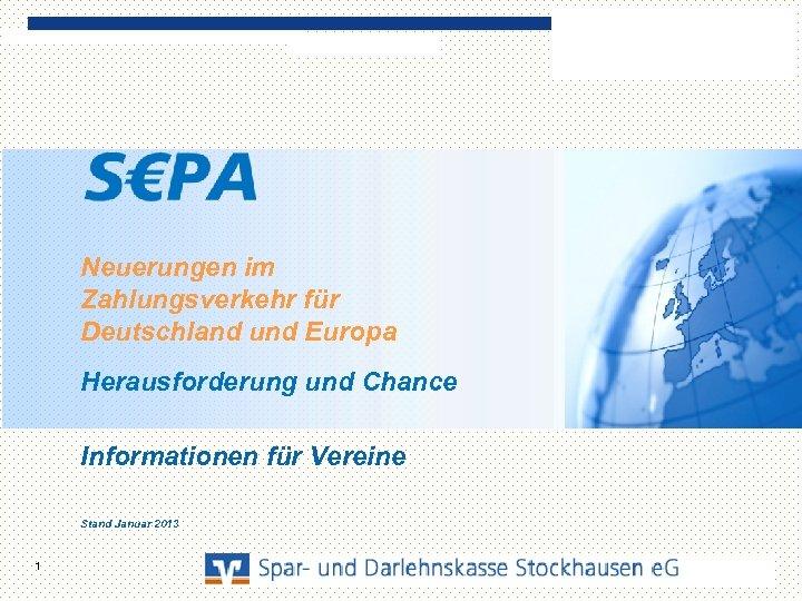 Neuerungen im Zahlungsverkehr für Deutschland und Europa Herausforderung und Chance Informationen für Vereine Stand