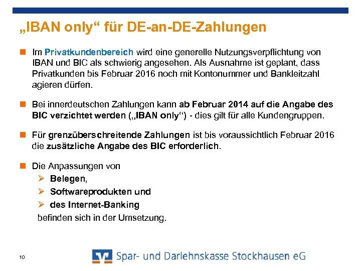 """""""IBAN only"""" für DE-an-DE-Zahlungen Im Privatkundenbereich wird eine generelle Nutzungsverpflichtung von IBAN und BIC"""