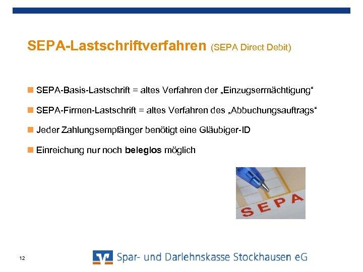 """SEPA-Lastschriftverfahren (SEPA Direct Debit) SEPA-Basis-Lastschrift = altes Verfahren der """"Einzugsermächtigung"""" SEPA-Firmen-Lastschrift = altes Verfahren"""
