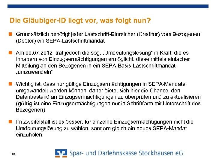 Die Gläubiger-ID liegt vor, was folgt nun? Grundsätzlich benötigt jeder Lastschrift-Einreicher (Creditor) vom Bezogenen