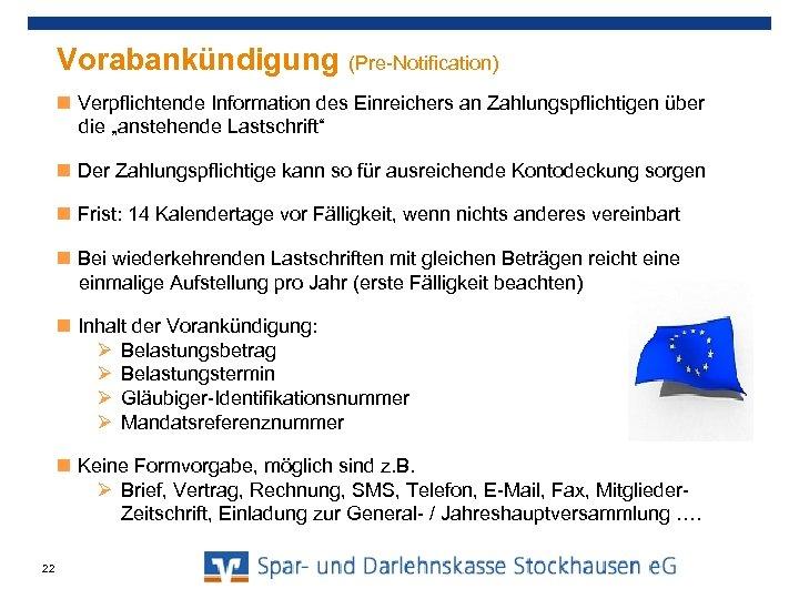 """Vorabankündigung (Pre-Notification) Verpflichtende Information des Einreichers an Zahlungspflichtigen über die """"anstehende Lastschrift"""" Der Zahlungspflichtige"""