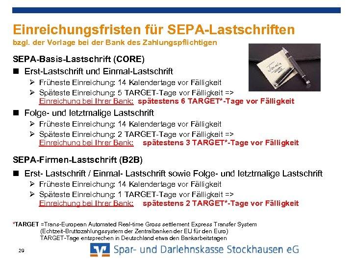 Einreichungsfristen für SEPA-Lastschriften bzgl. der Vorlage bei der Bank des Zahlungspflichtigen SEPA-Basis-Lastschrift (CORE) Erst-Lastschrift