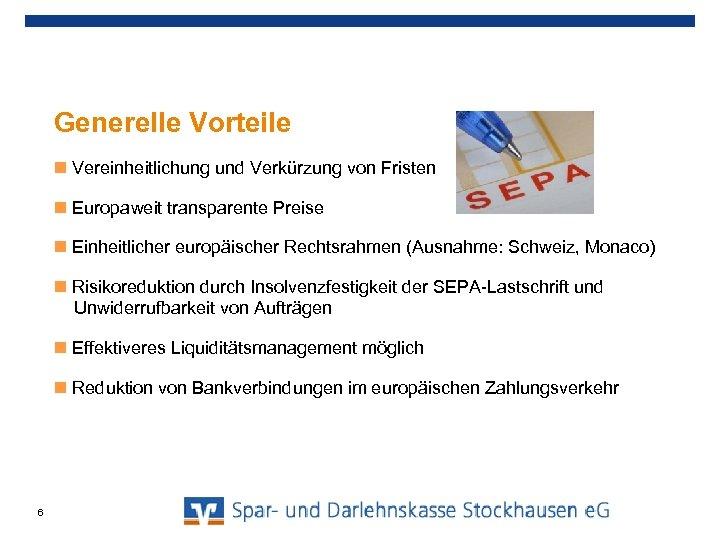 Generelle Vorteile Vereinheitlichung und Verkürzung von Fristen Europaweit transparente Preise Einheitlicher europäischer Rechtsrahmen (Ausnahme: