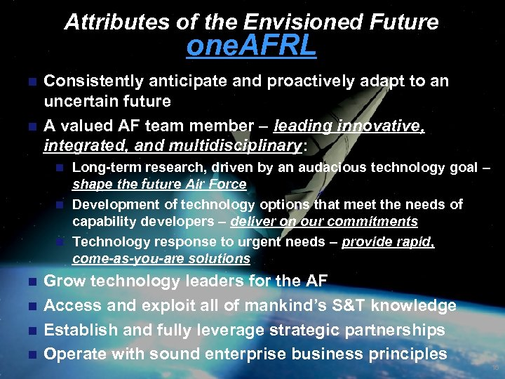 Attributes of the Envisioned Future one. AFRL Consistently anticipate and proactively adapt to an