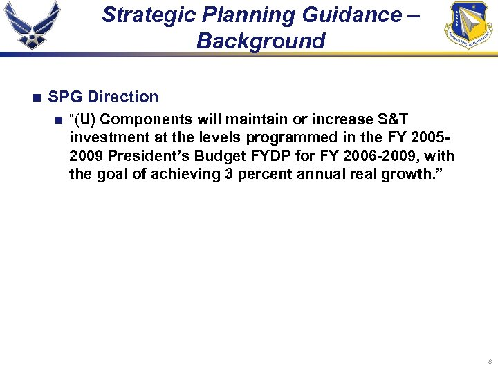 "Strategic Planning Guidance – Background n SPG Direction n ""(U) Components will maintain or"