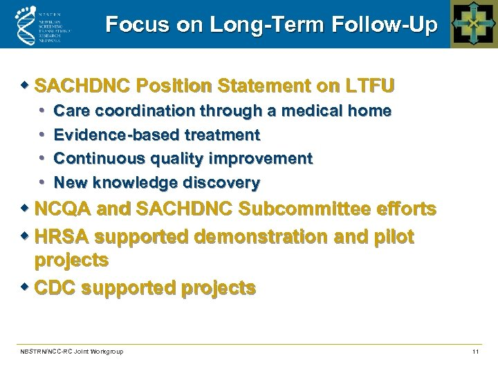 Focus on Long-Term Follow-Up w SACHDNC Position Statement on LTFU • • Care coordination