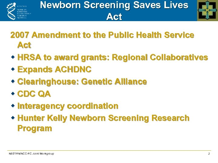 Newborn Screening Saves Lives Act 2007 Amendment to the Public Health Service Act w