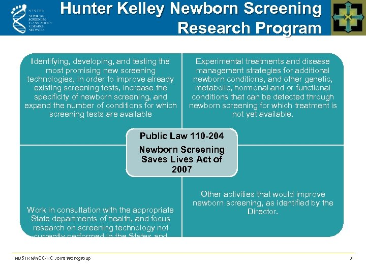 Hunter Kelley Newborn Screening Research Program Identifying, developing, and testing the most promising new
