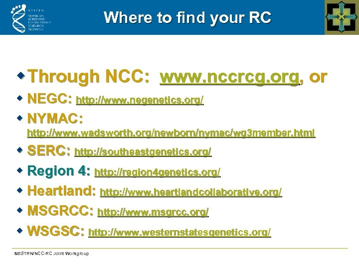 Where to find your RC w Through NCC: www. nccrcg. org, or w NEGC: