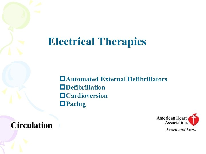 Electrical Therapies p. Automated External Defibrillators p. Defibrillation p. Cardioversion p. Pacing