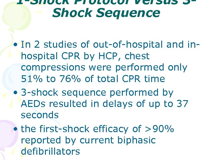 1 -Shock Protocol Versus 3 Shock Sequence • In 2 studies of out-of-hospital and