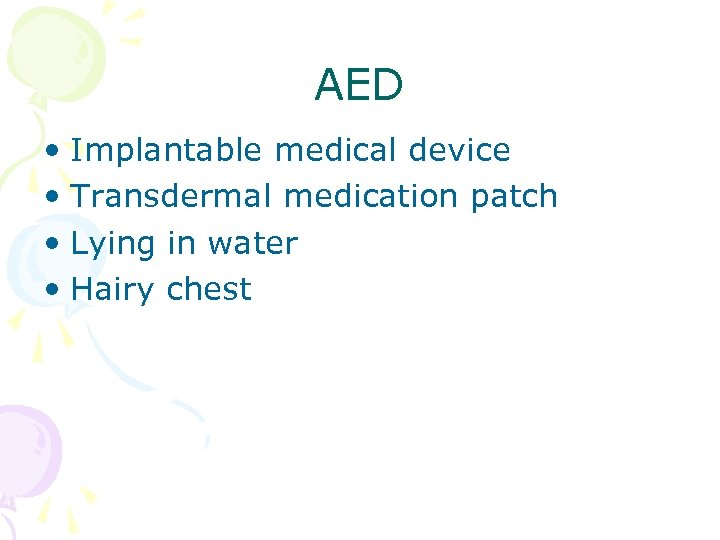 AED • Implantable medical device • Transdermal medication patch • Lying in water •
