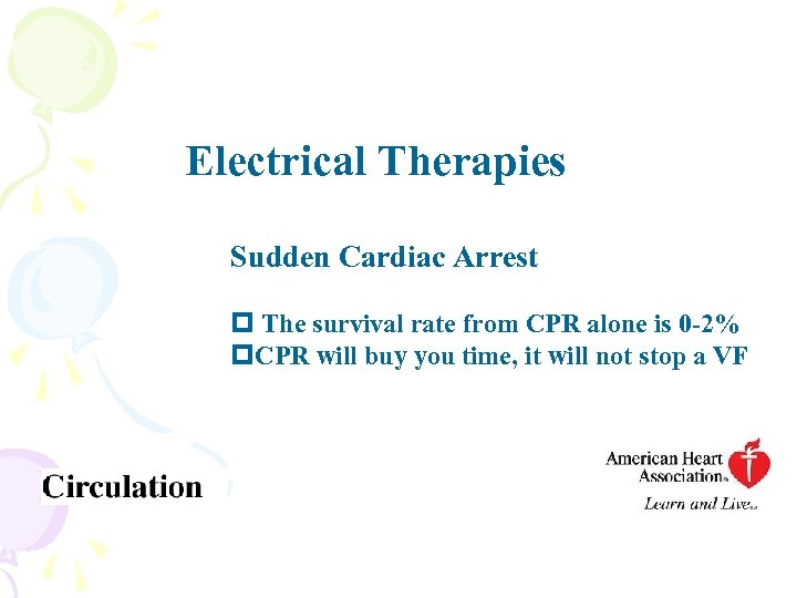 Electrical Therapies Sudden Cardiac Arrest p The survival rate from CPR alone is 0
