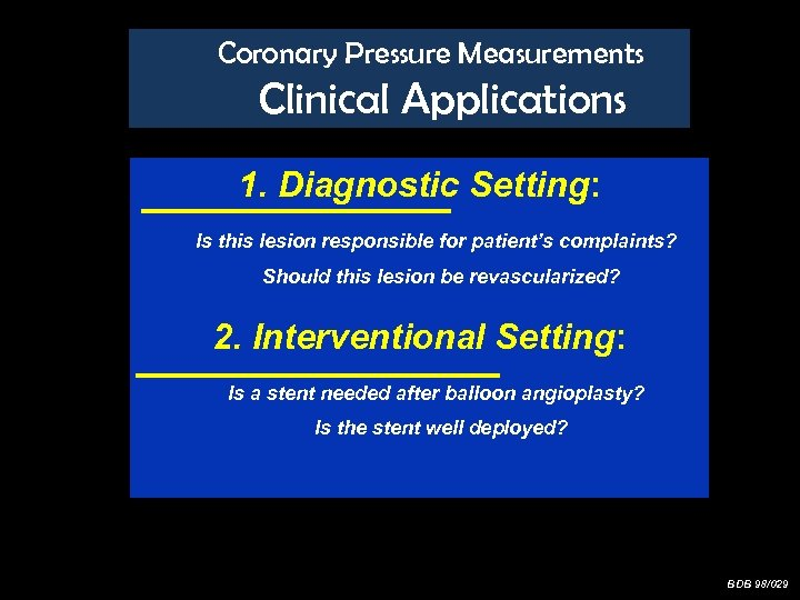 Coronary Pressure Measurements Clinical Applications 1. Diagnostic Setting: Is this lesion responsible for patient's