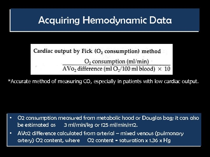 Acquiring Hemodynamic Data *Accurate method of measuring CO, especially in patients with low cardiac