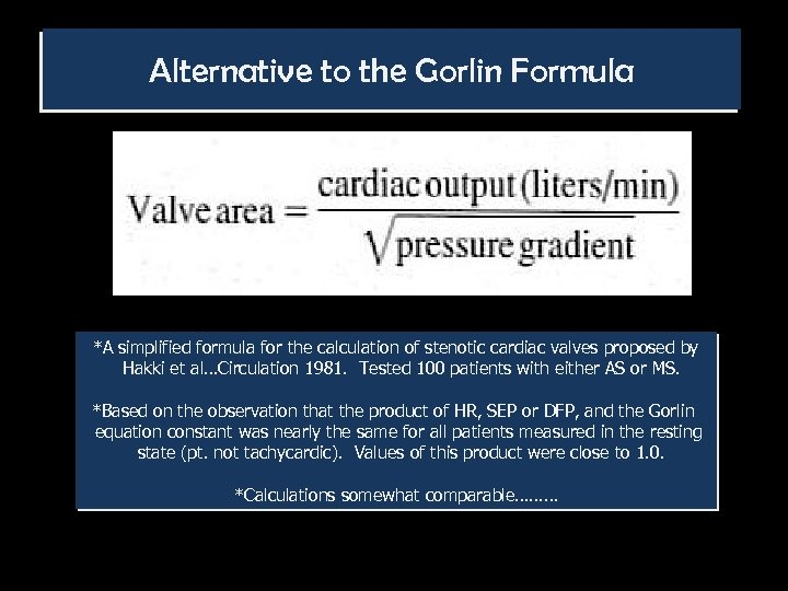 Alternative to the Gorlin Formula *A simplified formula for the calculation of stenotic cardiac