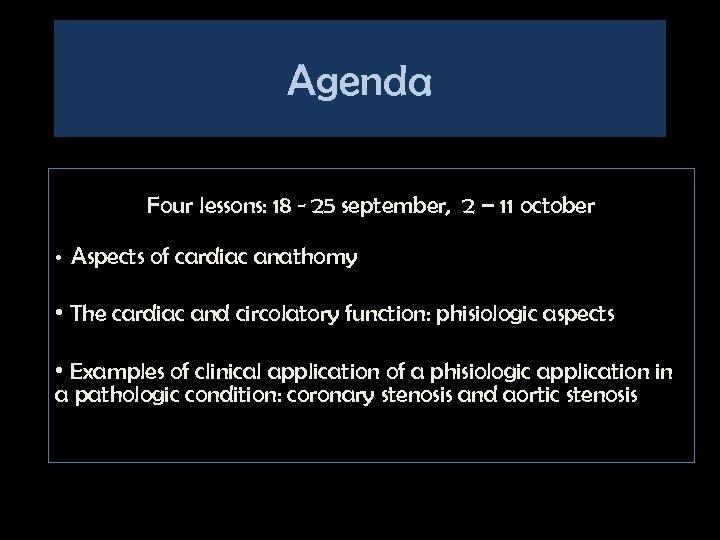 Agenda Four lessons: 18 - 25 september, 2 – 11 october • Aspects of