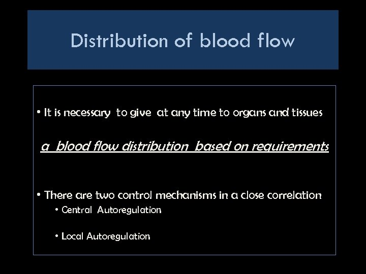 Distribution of blood flow • It is necessary to give at any time to