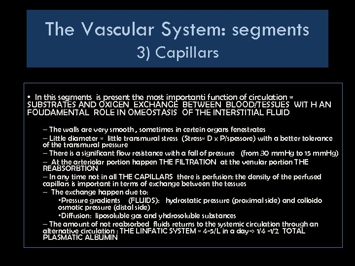 The Vascular System: segments 3) Capillars • In this segments is present the most
