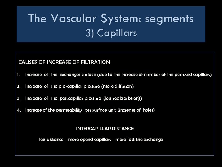 The Vascular System: segments 3) Capillars CAUSES OF INCREASE OF FILTRATION 1. Increase of