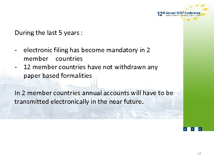 During the last 5 years : - electronic filing has become mandatory in 2