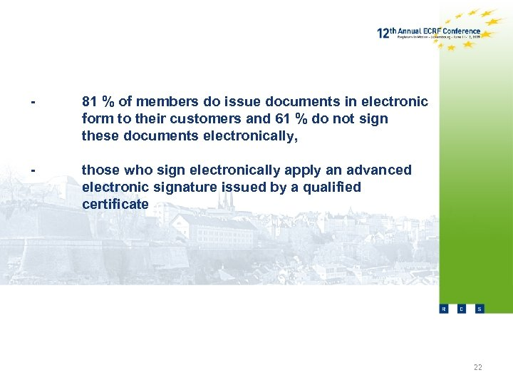 - 81 % of members do issue documents in electronic form to their customers