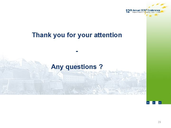 Thank you for your attention Any questions ? 23