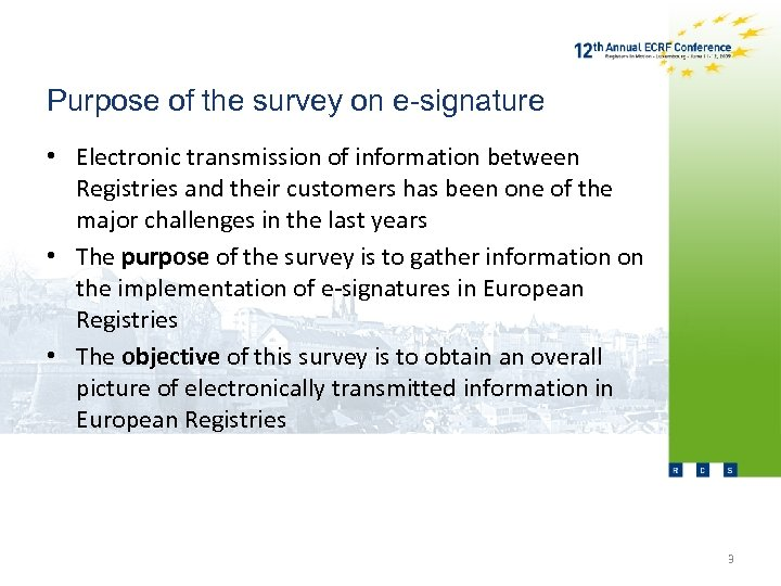 Purpose of the survey on e-signature • Electronic transmission of information between Registries and