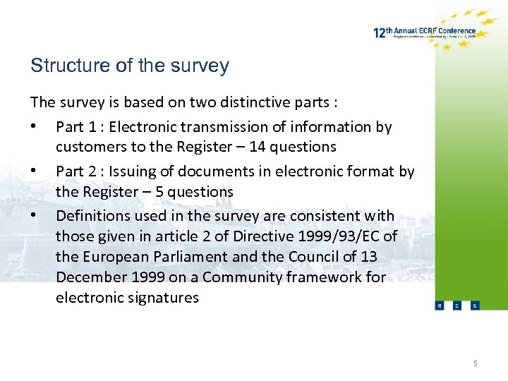 Structure of the survey The survey is based on two distinctive parts : •