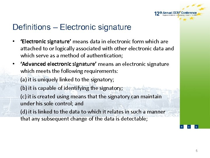Definitions – Electronic signature • 'Electronic signature' means data in electronic form which are