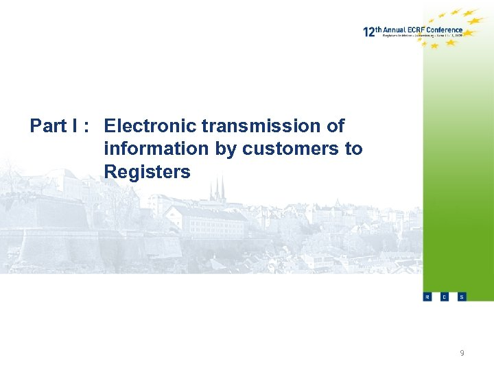 Part I : Electronic transmission of information by customers to Registers 9