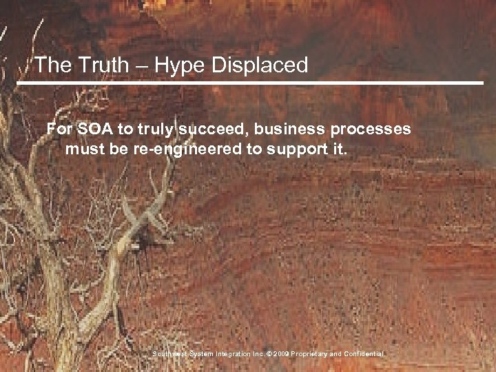 The Truth – Hype Displaced For SOA to truly succeed, business processes must be