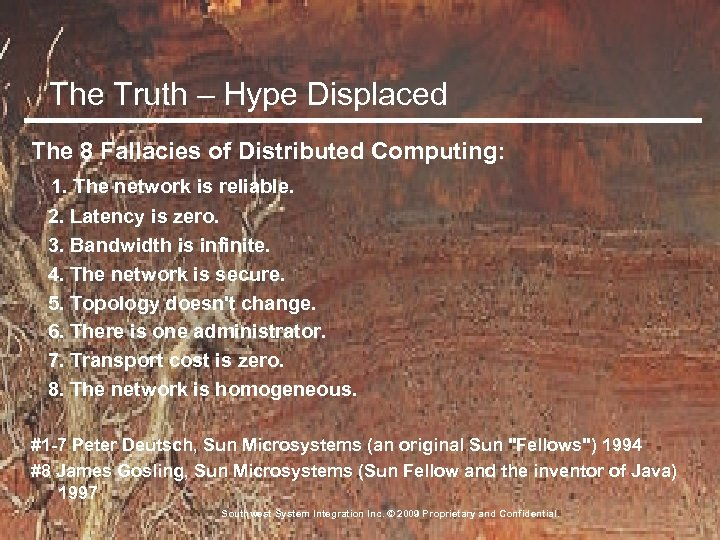 The Truth – Hype Displaced The 8 Fallacies of Distributed Computing: 1. The network