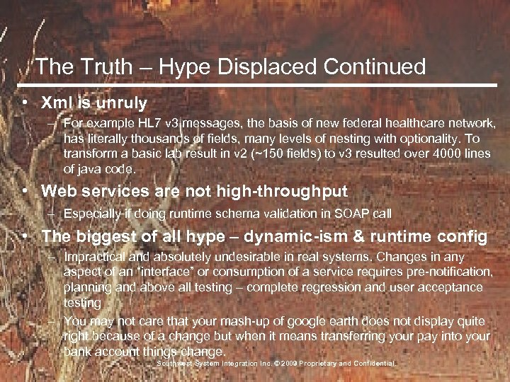 The Truth – Hype Displaced Continued • Xml is unruly – For example HL