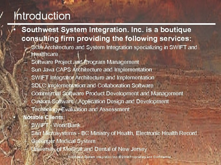 Introduction • Southwest System Integration. Inc. is a boutique consulting firm providing the following