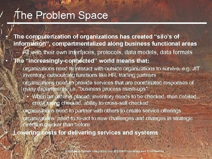 "The Problem Space • The computerization of organizations has created ""silo's of information"", compartmentalized"