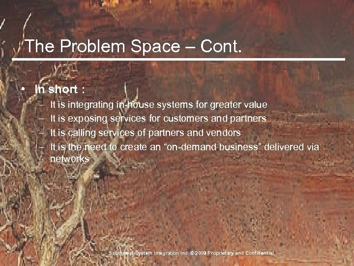 The Problem Space – Cont. • In short : – – It is integrating