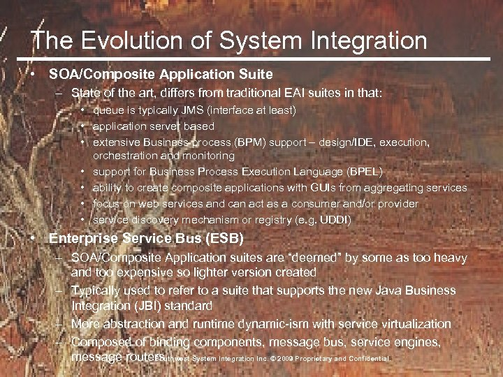 The Evolution of System Integration • SOA/Composite Application Suite – State of the art,