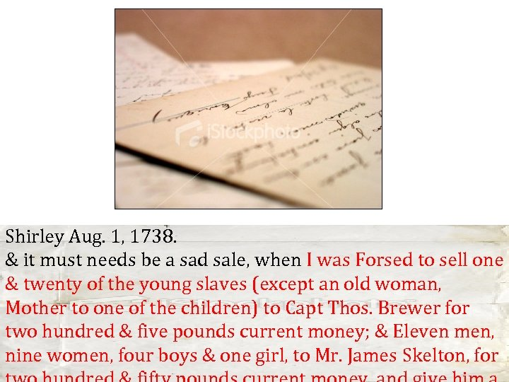 Shirley Aug. 1, 1738. & it must needs be a sad sale, when I
